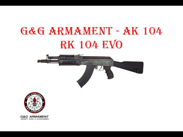 G&G ARMAMENT - АК 104 RK 104 EVO AEG airsoft (страйкбол)
