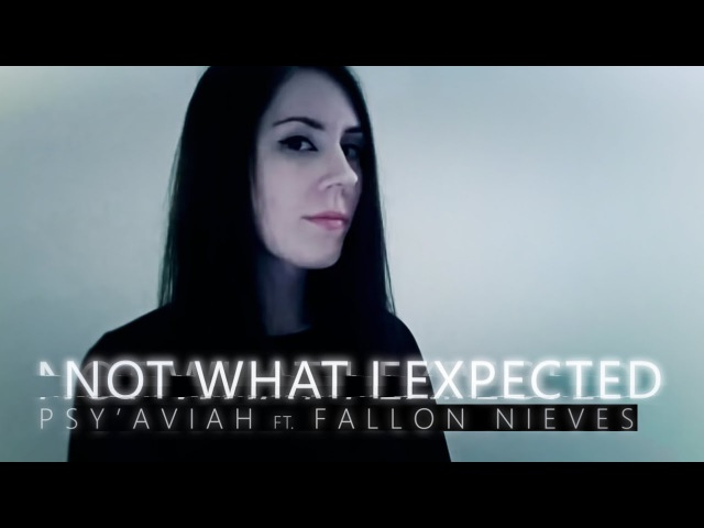 PsyAviah ft. Fallon Nieves - Not What I Expected (Music Video) RoutineKills Burnout StressLife