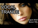 ♫ ¡¡New Vocal Trance August 2016 ♫ 21