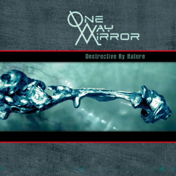 One-Way Mirror - Destructive By Nature-cover