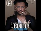 Dj Polique ft. Fyi vs Chippon - Don t Wanna Go Home (KHAN &amp VOXI Mashup)
