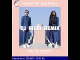 Martin Solveig feat Tkay Maidza - Do It Right (DJ RICHI Remix)
