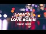 D-wayne ft. Jack McManus  Love Again (Bolier Remix)