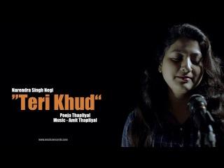Garhwali Song New - Teri Khud - ( Full Music Video ) - Pooja ft. Amit Thapliyal
