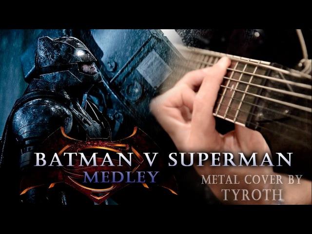 BATMAN v SUPERMAN metal cover by TYROTH