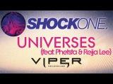 SHOCKONE - UNIVERSES (FEAT. PHETSTA &amp REIJA LEE)