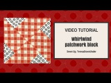 Quick and easy Whirlwind quilt patchwork block tutorial