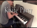 Knife Party - Bonfire (Evan Duffy Piano Cover)