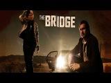 Мост (The Bridge) трейлер сериала на русском. США 1 сезон.