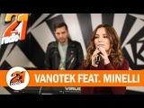 Vanotek feat. Minelli - In Dormitor (LIVE @ RADIO 21)