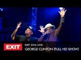 George Clinton - Live FULL Concert EXIT 2016