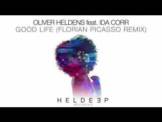 Oliver Heldens feat. Ida Corr - Good Life (Florian Picasso Remix) [Teaser]