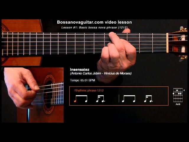 Insensatez (How Insensitive) - Bossa Nova Guitar Lesson 1 Basic Phrase