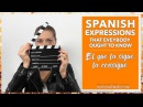 Spanish Expressions You Ought to Know El que la sigue la consigue Podcast 030