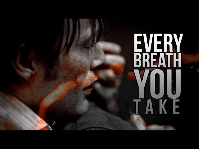 Hannibal Will (Hannigram)✟ Every Breath You Take ✟