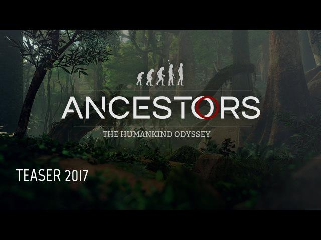 ANCESTORS: The Humankind Odyssey Teaser 2017 (Pre-Alpha Footage)