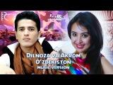 Dilnoza Akbarova va Akrom Majidov - O'zbekiston | Дилноза ва Акром - Узбекистон (music version)