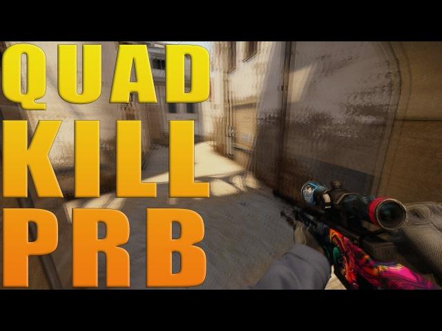 QUAD KILL by PRB | de_mirage [CS:GO]