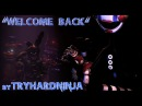 [FNAF SFM Collab] Welcome Back By TryHardNinja