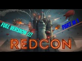 REDCON ■ Прохождение ■ Часть 1