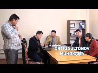 Ortiq Sultonov - Muhokama | Ортик Султонов - Мухокама