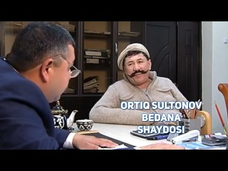 Ortiq Sultonov - Bedana shaydosi | Ортик Султонов - Бедана шайдоси
