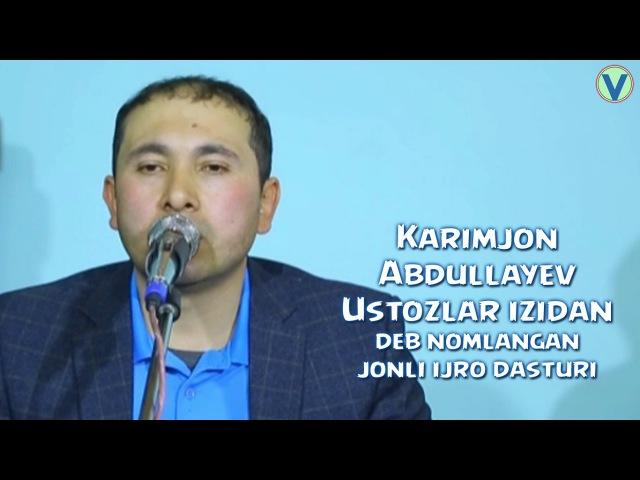 Karimjon Abdullayev - Ustozlar izidan deb nomlangan jonli ijro dasturi