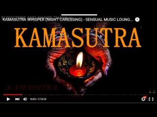 KAMASUTRA NIGHT WHISPER - SENSUAL MUSIC LOUNGE❀ ,SEX MUSIC ,SEX MUSIC #MUSIC