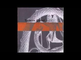 Telenn Gwad - Время, когда ангелы учили поэтов любить (1996)