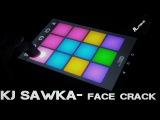 Drum Pad Machine - KJ SAWKA - FACE CRACK(By JL PRIME)