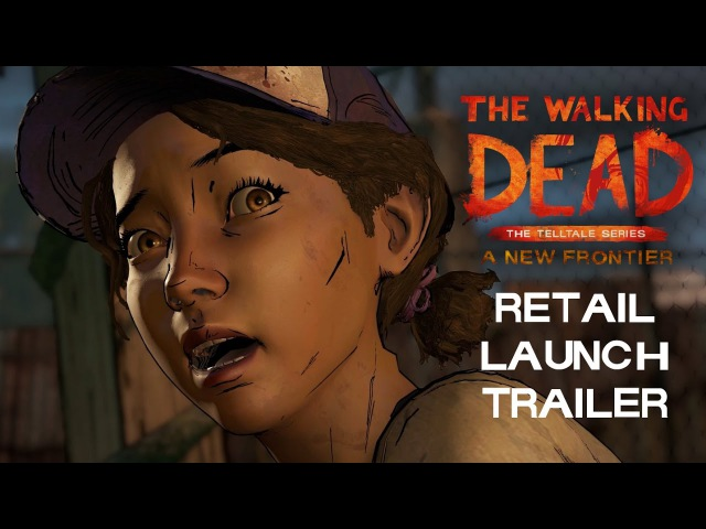 The Walking Dead: A New Frontier - Retail Launch Trailer