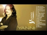The Best Of Yanni - Yanni Greatest Hits