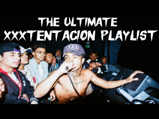 THE ULTIMATE XXXTENTACION PLAYLIST (2017) - FREEX