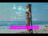 DJ Дождик (D.I.P Project  remix) - Почему Же (Unofficial Video 2017)
