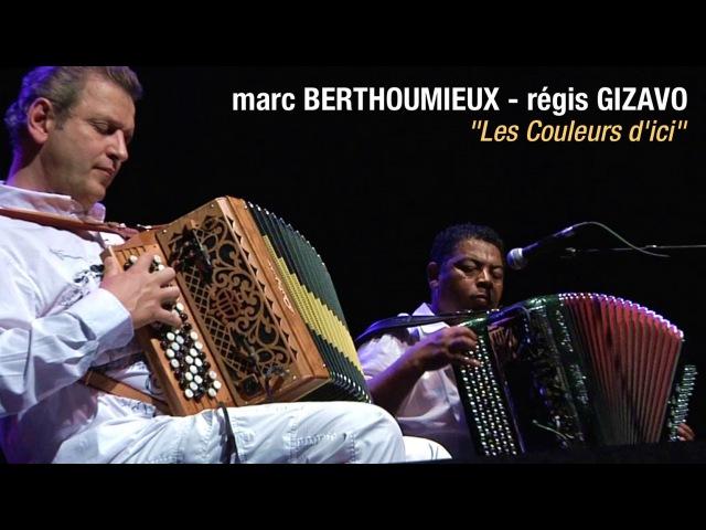 Marc Berthoumieux - Regis Gizavo - Les Couleurs dici - LIVE