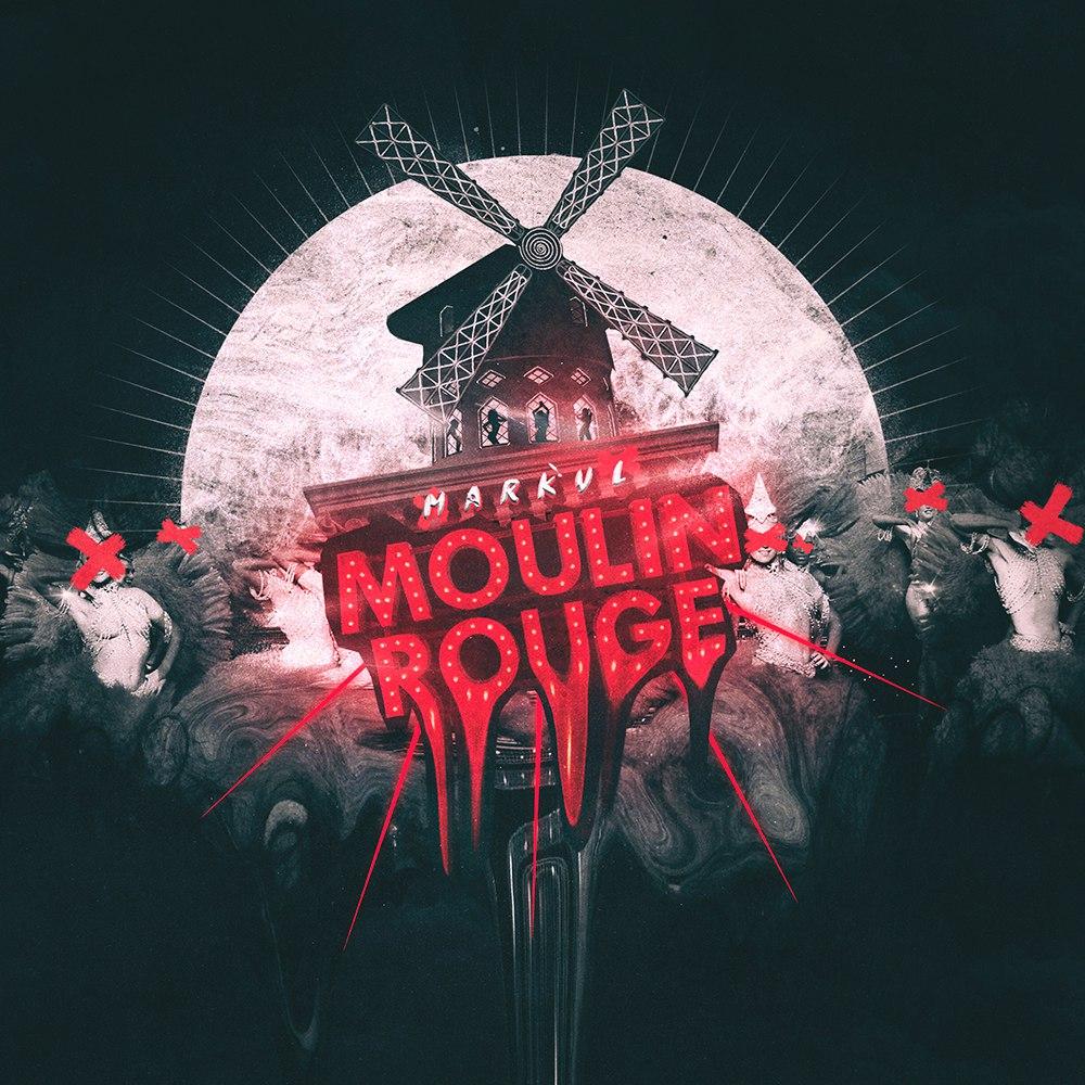 Markul - Moulin Rouge [2017]