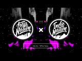 Mix 2017  Trap Nation  Indie Nation