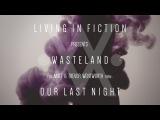 Living In Fiction - Wasteland Feat. Matt & Trevor Wentworth