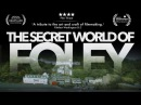 The Secret World of Foley
