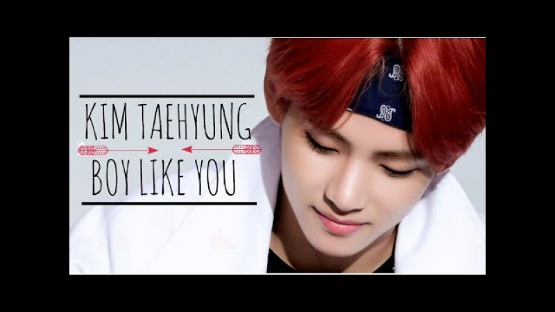 KIM TAEHYUNG | boy like you