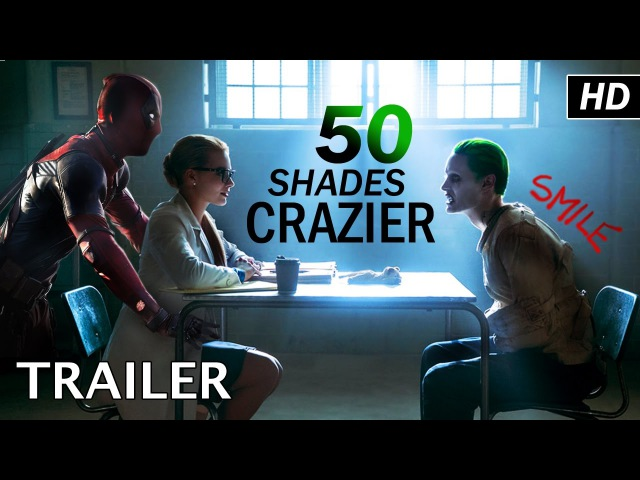 Deadpool Harley Quinn | 50 SHADES CRAZIER | Trailer [HD] *FanMade*