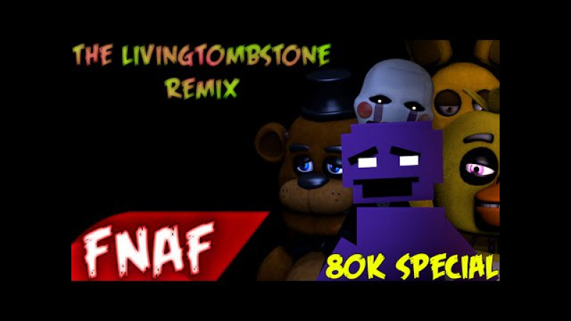 (SFM)''Five Nights At Freddy's Song Remix'' Song Created By:TLT SEQUEL (80k Special)