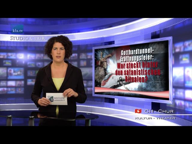 Gotthard – Wer steckt hinter den satanistischen Ritualen   14.07.2016   www.kla.tv8623