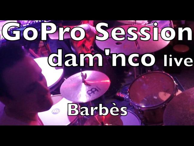 Damien Schmitt GroPro Session - dam'nco - barbès