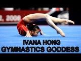 Ivana Hong  Gymnastics Goddess