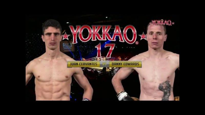 YOKKAO 17: Juan Cervantes vs Danny Edwards - Muay Thai YOKKAO Next Generation -79kg