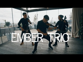 Ember Trio - Medley (Kanye West, Rae, Coldplay, Sia and Avicii) Cover Violin and Cello