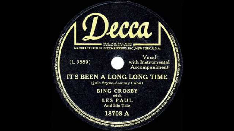 1945 HITS ARCHIVE: It's Been A Long Long Time - Bing Crosby with Les Paul (their 1 version)