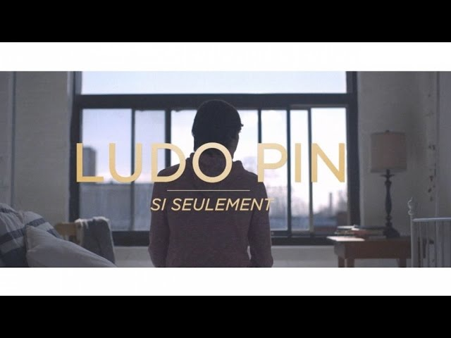 Ludo Pin - Si seulement - Clip Officiel