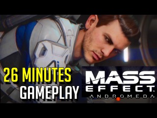 MASS EFFECT ANDROMEDA NEW Gameplay Walkthrough Part 1 A 26 minutes Lets Play Demo